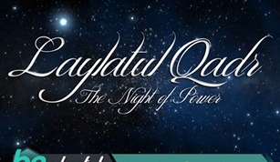 Acts to Receive the Blessings of Laylat al Qadr