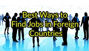 Best Ways to Find Jobs in Foreign Countries