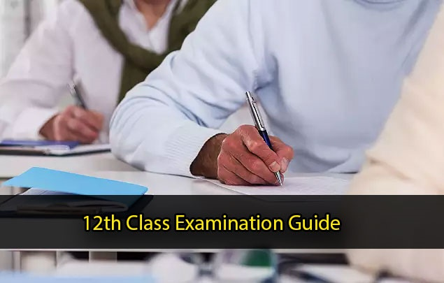 12th Class Examination Guide