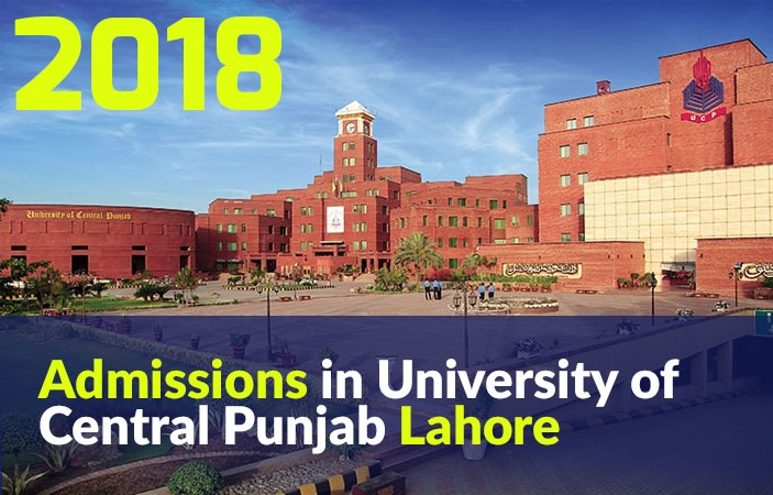 Admissions in University of Central Punjab Lahore 2018