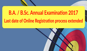 B.A. / B.Sc. Annual Examination 2017- Online Registration date extended for Private Candidates