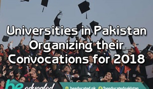 Universities in Pakistan Organizing their Convocations for 2018