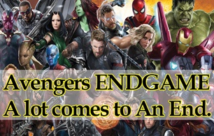 Avengers ENDGAME - A lot comes to An End