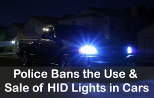 Police Bans the Use & Sale of HID Lights