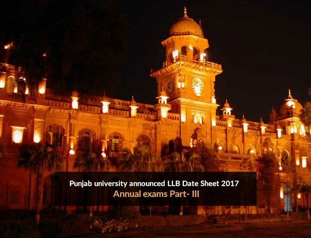 Punjab university announced LLB Date Sheet 2017 Annual exams Part- III