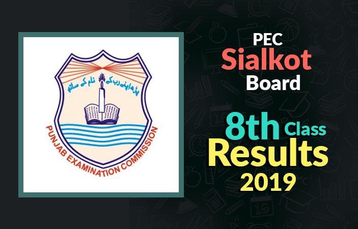 PEC 8th Class Result 2019 Sialkot Board - BISE Sialkot 8th