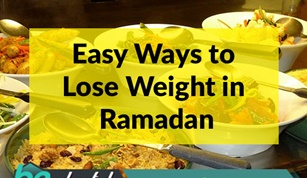 Easy Ways to Lose Weight in Ramadan