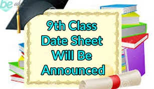 9th Class Date Sheet 2019 New Up dates All Bise Boards