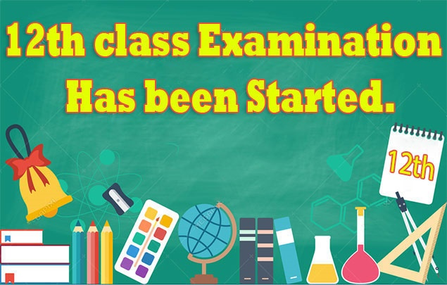 12th class Examination Has been Started.