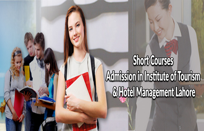 Short Courses Admission in Institute of Tourism & Hotel Management Lahore