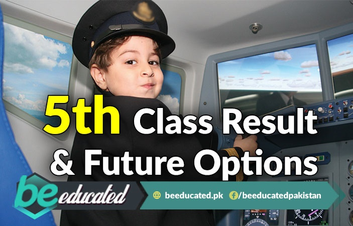 Result of 5th Class Examinations and Future Options