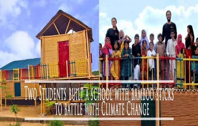 Two Students built a school with bamboo sticks to battle with Climate Change