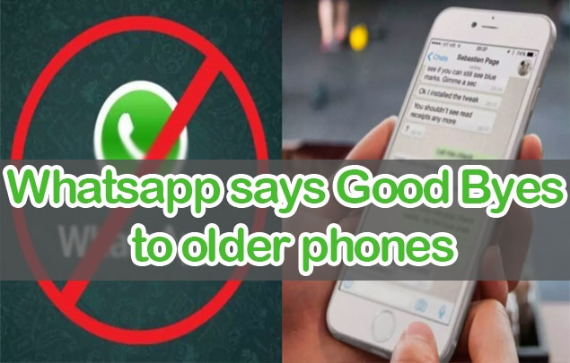 Whatsapp says Good Byes to Older Phones
