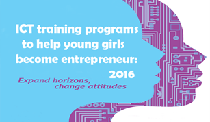 ICT training programs to help young girls become entrepreneur: