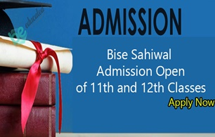 Bise Sahiwal admission open of 11th and 12th Classes