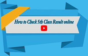 How to Check 5th Class Result 2019 Online