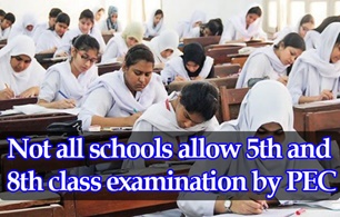 Not all Schools Allow 5th and 8th Class Examination by PEC