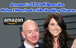 Amazon CEO Jeff Bezos the Richest Man had a Silk-Stocking Divorce