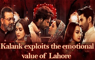 Kalank Exploits the Emotional Value of Lahore