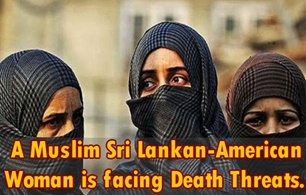 A Muslim Sri Lankan - American Women is facing Death Threats