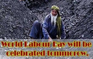 World Labour Day will be celebrated tomorrow