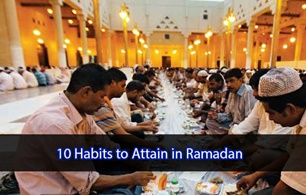 10 habits to attain in Ramadan