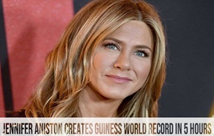 Jennifer Aniston Creates Guiness World Record In 5 Hours