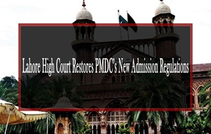 Lahore High Court restores  new admission regulations of PMDC's